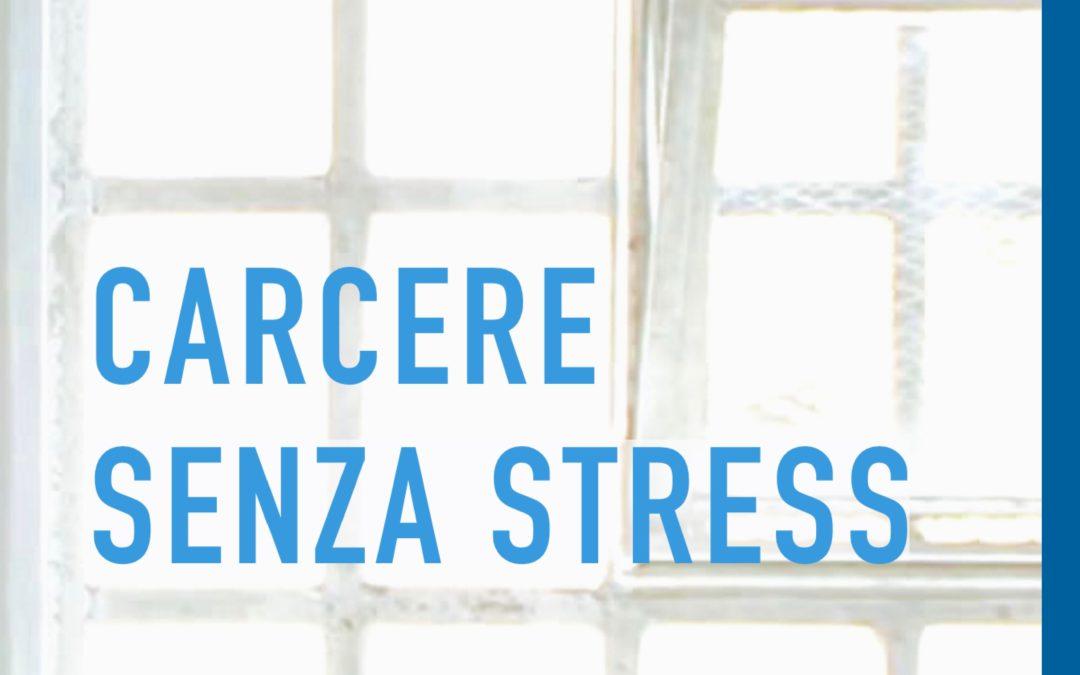 Carcere senza stress